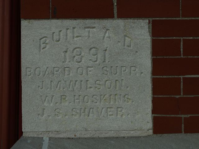 Cornerstone: Built in 1891. Lists board of supervisors
